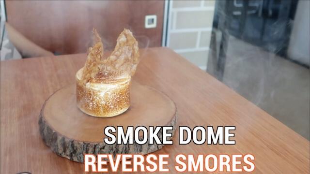 smoke-dome-reverse-smores